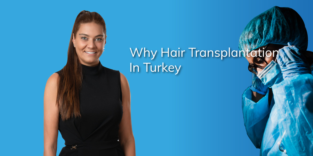 why hair transplantation in turkey